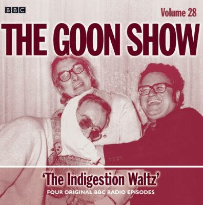 The Goon Show: The Indigestion Waltz: Four Original BBC Radio Episodes 9781408468555