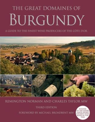 The Great Domaines of Burgundy: A Guide to the Finest Wine Producers of the Cote D'Or, Third Edition