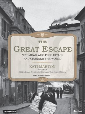 The Great Escape: Nine Jews Who Fled Hitler and Changed the World 9781400153091
