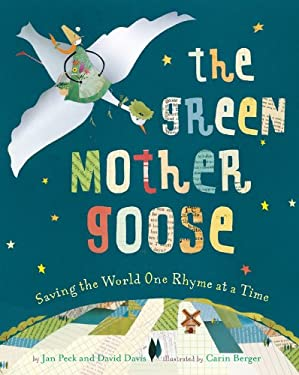The Green Mother Goose: Saving the World One Rhyme at a Time 9781402765254