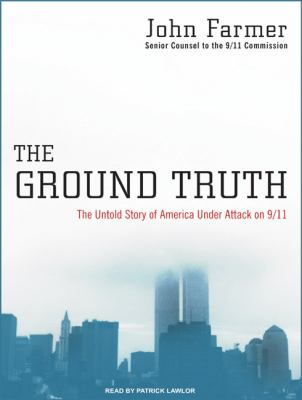 The Ground Truth: The Untold Story of America Under Attack on 9/11 9781400163595