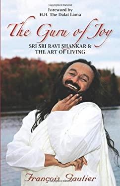 The Guru of Joy: Sri Sri Ravi Shankar and the Art of Living 9781401917616