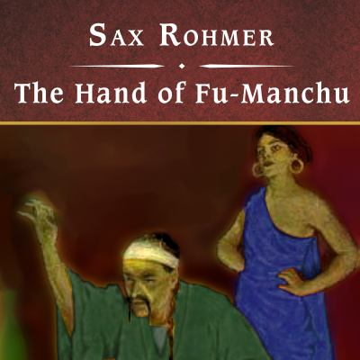 The Hand of Fu-Manchu 9781400161133