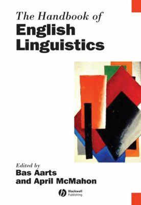 The Handbook of English Linguistics 9781405113823