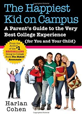 The Happiest Kid on Campus: A Parent's Guide to the Very Best College Experience (for You and Your Child) 9781402239427