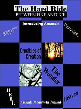 The Hard Ride Between Fire and Ice: Introducing Amanda 9781403318602