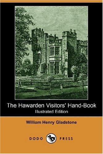 The Hawarden Visitors' Hand-Book (Illustrated Edition) (Dodo Press)
