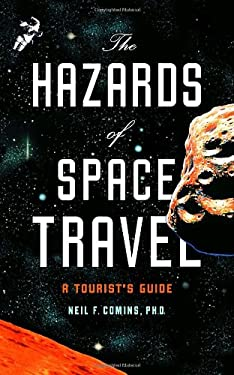 The Hazards of Space Travel: A Tourist's Guide 9781400065974