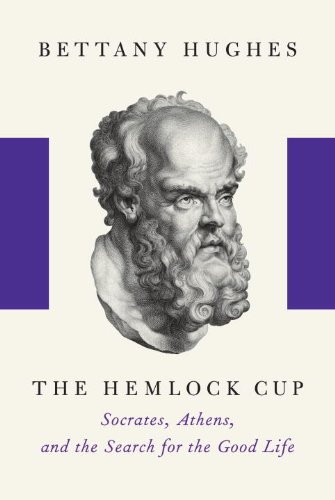 The Hemlock Cup: Socrates, Athens and the Search for the Good Life 9781400041794
