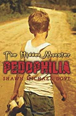 The Hidden Monster: Pedophilia 9781403380623