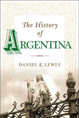 The History of Argentina 9781403962546