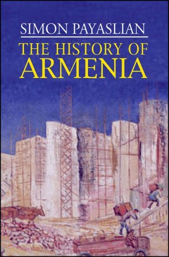 The History of Armenia: From the Origins to the Present 9781403974679