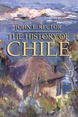 The History of Chile 9781403962577