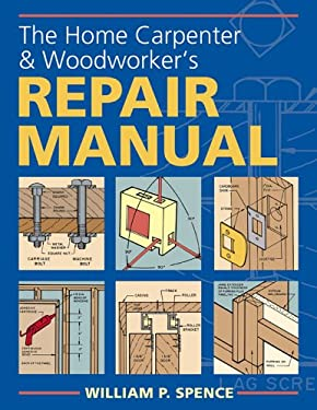 The Home Carpenter & Woodworker's Repair Manual 9781402710551