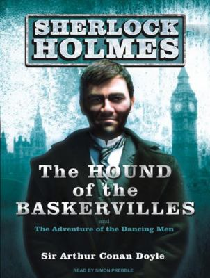 The Hound of the Baskervilles and the Adventures of the Dancing Man 9781400165155