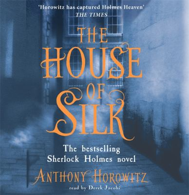 The House of Silk: The New Sherlock Holmes Novel 9781409134022