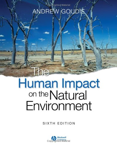 The Human Impact on the Natural Environment: Past, Present, and Future 9781405127042