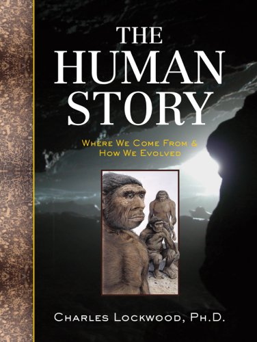 The Human Story: Where We Come from & How We Evolved 9781402757471