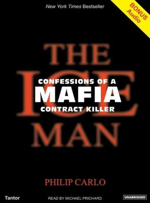 The Ice Man: Confessions of a Mafia Contract Killer 9781400152629