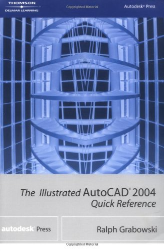 The Illustrated AutoCAD 2004 Quick Reference 9781401850142