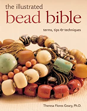 The Illustrated Bead Bible: Terms, Tips & Techniques 9781402723537