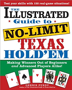 The Illustrated Guide to No-Limit Texas Hold'em: Making Winners Out of Beginners and Advanced Players Alike! 9781402207242