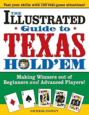 The Illustrated Guide to Texas Hold'em: Making Winners Out of Beginners and Advanced Players! 9781402206054