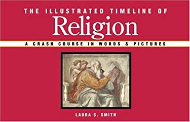 The Illustrated Timeline of Religion: A Crash Course in Words & Pictures 9781402736063