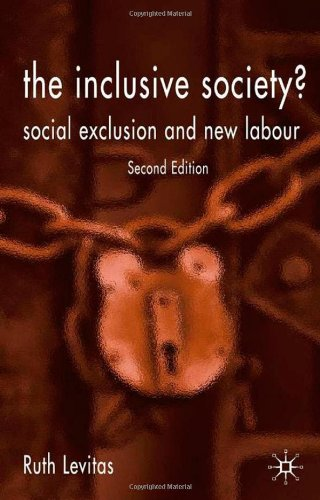 The Inclusive Society?: Social Exclusion and New Labour 9781403944276
