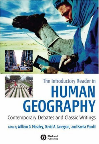 The Introductory Reader in Human Geography: Contemporary Debates and Classic Writings 9781405149211