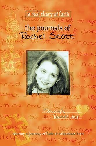 The Journals of Rachel Scott: A Journey of Faith at Columbine High 9781404175600