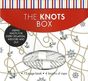 The Knots Box: Useful Knots for Every Situation, Indoors and Out 9781402796111