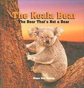 The Koala Bear: The Bear That's Not a Bear 6080107