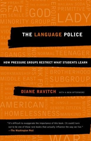 The Language Police: How Pressure Groups Restrict What Students Learn 9781400030644