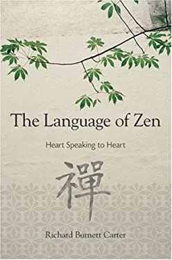 The Language of Zen: Heart Speaking to Heart 9781402747014
