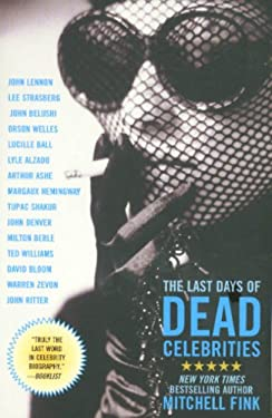 The Last Days of Dead Celebrities 9781401360252
