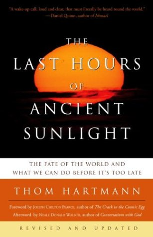 The Last Hours of Ancient Sunlight: Revised and Updated: The Fate of the World and What We Can Do Before It's Too Late 9781400051571