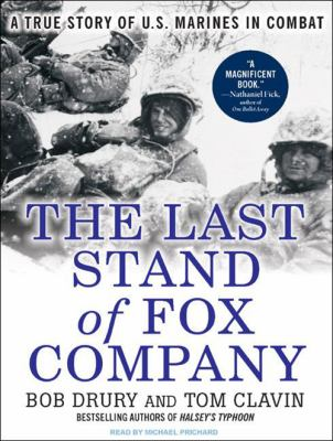 The Last Stand of Fox Company: A True Story of U.S. Marines in Combat 9781400160167