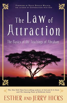 The Law of Attraction: The Basics of the Teachings of Abraham 9781401912277