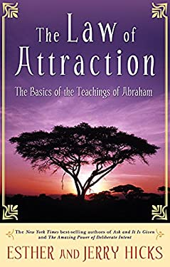 The Law of Attraction: The Basics of the Teachings of Abraham 9781401917593