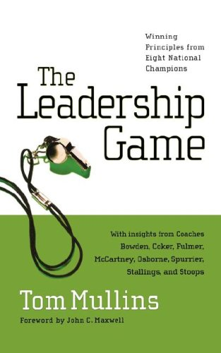 The Leadership Game: Winning Principles from Eight National Champions 9781400280117