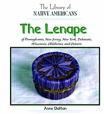 The Lenape of Pennsylvania, New Jersey, New York, Delaware, Wisconsin, Oklahoma, and Ontario 9781404228726