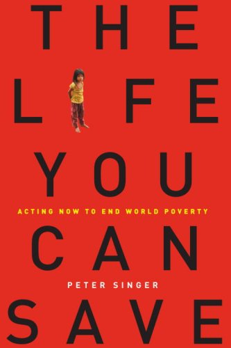 The Life You Can Save: Acting Now to End World Poverty 9781400067107