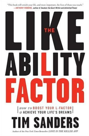 The Likeability Factor: How to Boost Your L-Factor and Achieve Your Life's Dreams 9781400080502