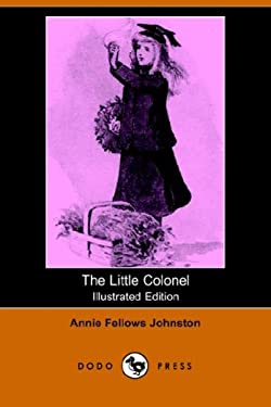 The Little Colonel (Illustrated Edition) (Dodo Press) 9781406511321