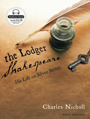 The Lodger Shakespeare: His Life on Silver Street 9781400106288