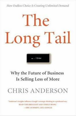 The Long Tail: Why the Future of Business Is Selling Less of More 9781401302375