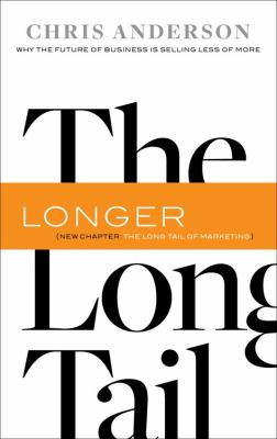 The Long Tail: Why the Future of Business Is Selling Less of More 9781401309664