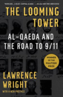 The Looming Tower: Al-Qaeda and the Road to 9/11 9781400030842