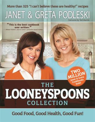 The Looneyspoons Collection: Good Food, Good Health, Good Fun! 9781401941963